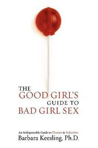 good girl's guide to bad girl sex