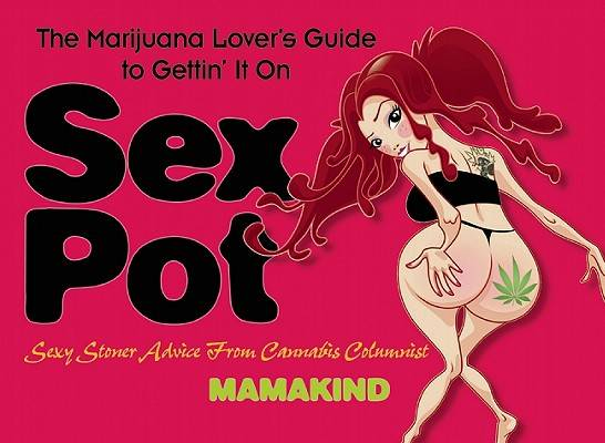 sex pot stoner sex book