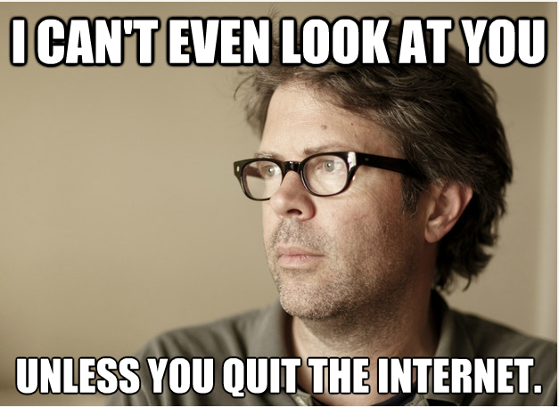 franzen can't even look at you unless you quit the internet
