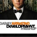 Gatsby Arrested Development Mash up Cover