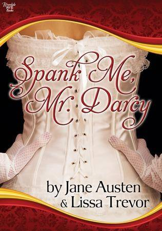 P & P in the Playroom: SPANK ME, MR  DARCY