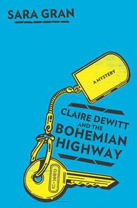 claire dewitt and the bohemian highway sarah grann