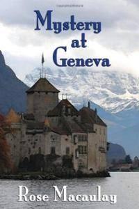 mystery at geneva by rose macaulay