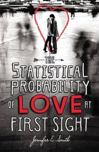 The Statistical Probability of Love at First Sight by Jennifer E Smith