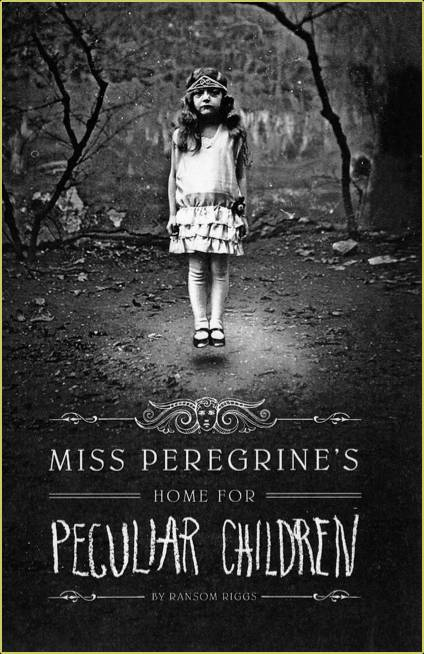 Miss Peregrine's Home for Pecular Children by Ransom Riggs