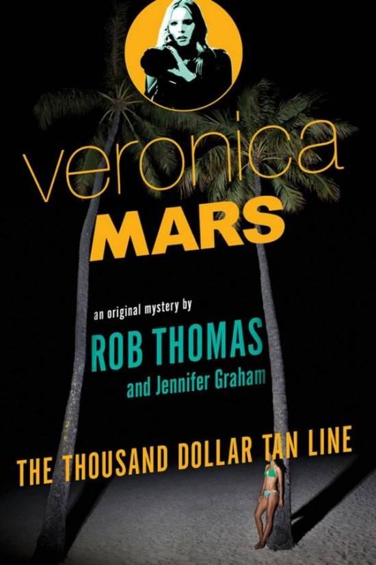 thousand-dollar-tan-line-rob-thomas-jennifer-graham-veronica-mars-novel-e1393110929789
