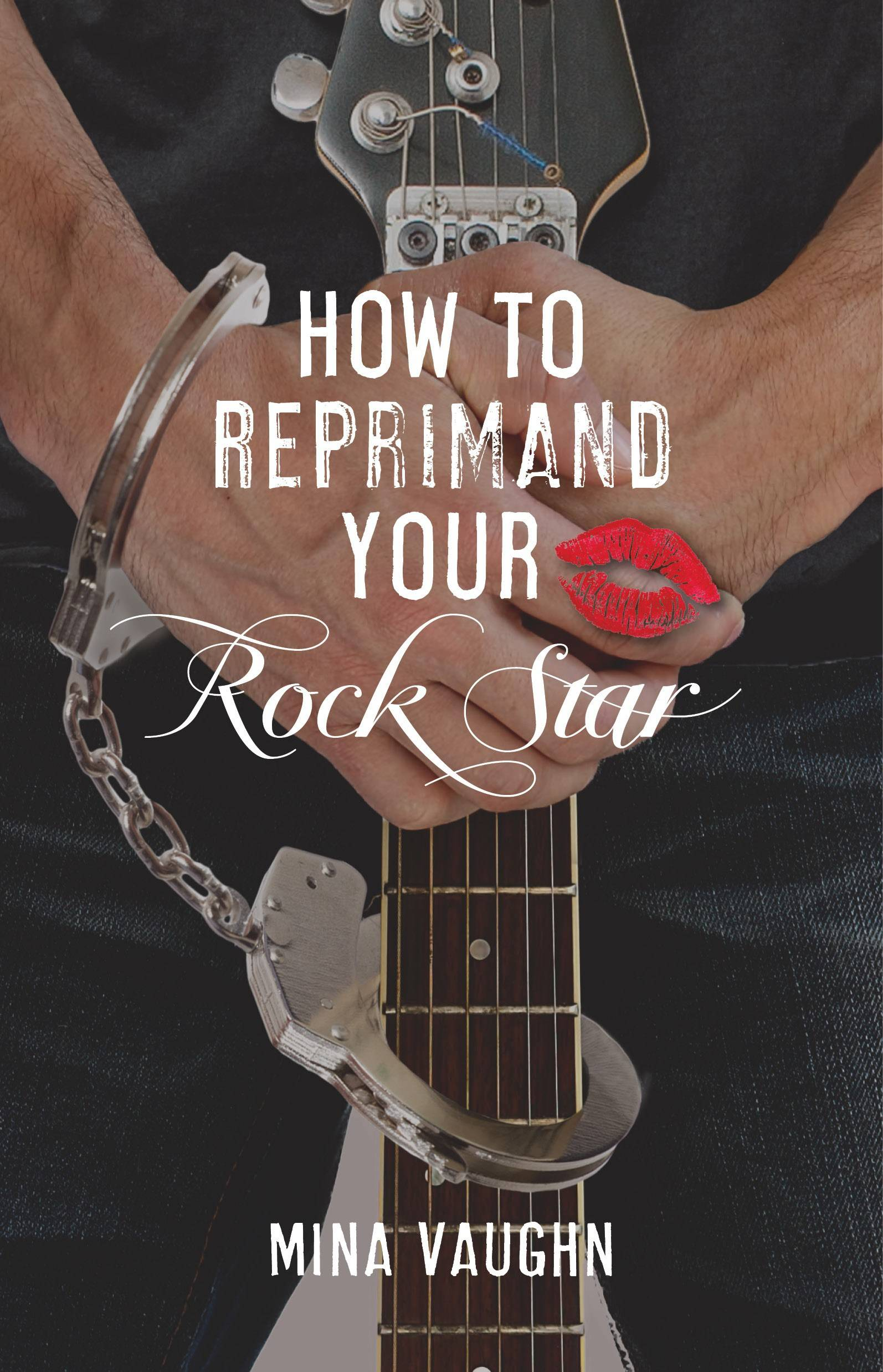 How-to-Reprimand-Your-Rock-Star