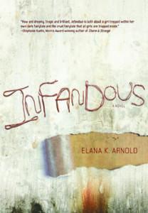 Infandous by Elana K Arnold