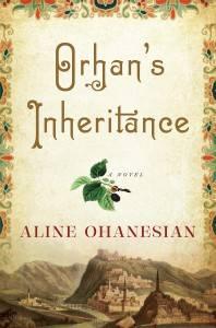 Orhan's Inheritance by Aline Ohanesian