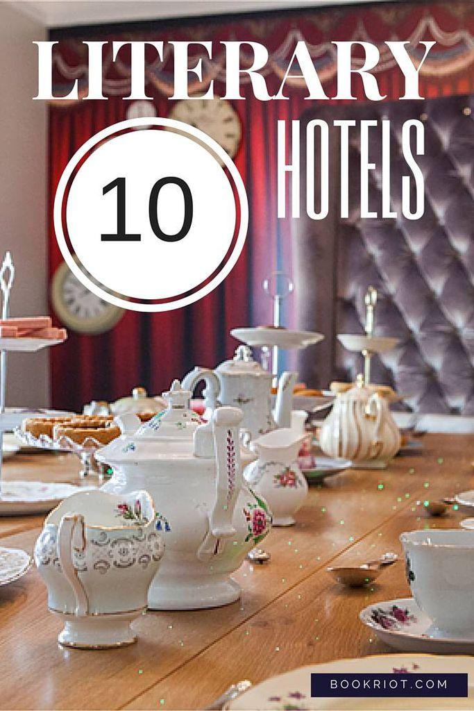 10 Amazing Literary Hotels