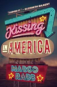 Kissing in America by Margo Rabb