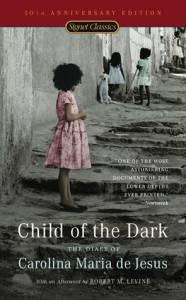 Child of the Dark The Diary of Carolina Maria de Jesus