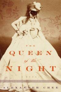 cover of Queen of the Night by Alexander Chee