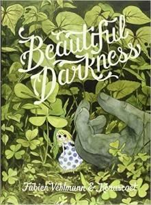Beautiful Darkness by Fabien Vehlmann and Kerascoet