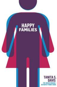 Happy Families by Tanita S Davis