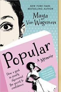 Popular- How a Geek in Pearls Discovered the Secret to Confidence by Maya Van Wagenen