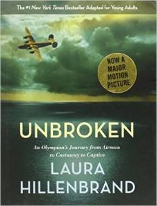 Unbroken (The Young Adult Adaptation)- An Olympian's Journey from Airman to Castaway to Captive by Laura Hillenbrand