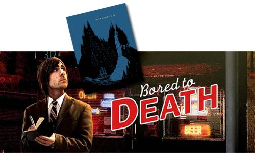 Bored To death Show and Adapted Book