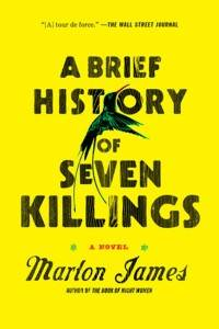 Book cover of A brief history of Seven Killings by Marlon James