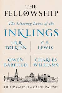 The Fellowship: The Literary Lives of the Inklings by Philip & Carol Zaleski