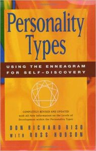 Personality Types: Using the Enneagram for Self-Discovery by Don Richard Riso & Russ Hudson