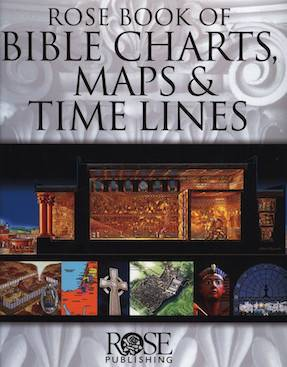 Rose Book of Bible Charts, Maps, & Timelines