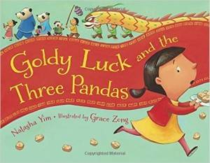 Goldy Luck and the Three Pandas Natasha Yim Grace Zong