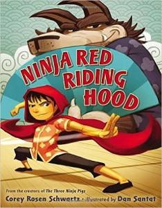 Ninja Red Riding Hood Corey Rosen Schwartz Dan Santat