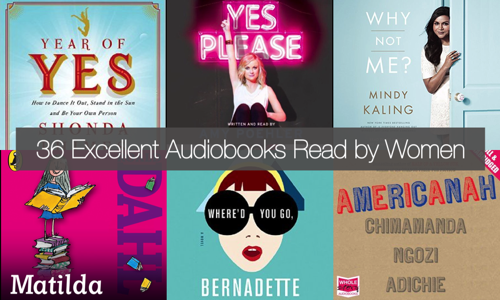 36 Recommendations for Audiobooks Read by Women