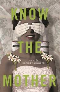 Know the Mother by Desiree Cooper