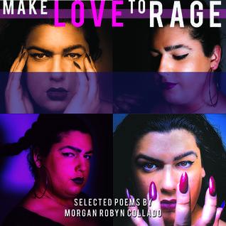 Make Love to Rage by Robyn Morgan Collado