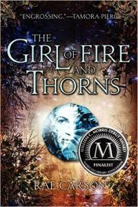 Girl of Fire and Thorns Rae Carson