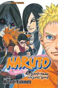 Naruto: The Seventh Hokage and the Scarlet Spring. Story and art by Masahi Kishimoto.