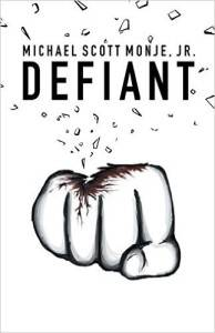 defiant book cover by michael s monje jr