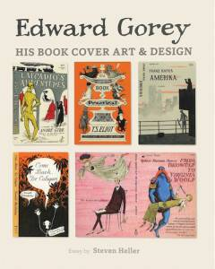 Edward Gorey: His Cover Art & Design by Steven Heller