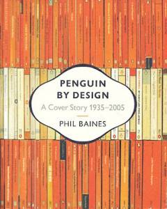 Penguin by Design: A Cover Story 1935-2005 by Phil Baines
