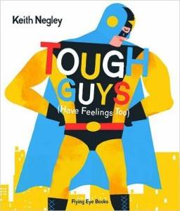 Tough Guys Have Feelings Too Keith Negley