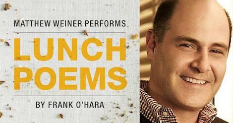 Matthew Weiner reads Lunch Poems