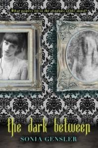 The Dark Between by Sonia Gensler