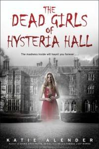 The Dead Girls of Hysteria Hall by Kate Alender