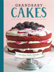 Grandbaby Cakes Cookbook by Jocelyn Delk Adams