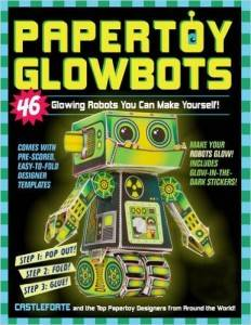 Papertoy Glowbots- 46 Glowing Robots You Can Make Yourself! by Brian Castleforte