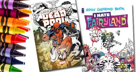 Get Your Coloring On With These Adult Coloring Book Comic Books