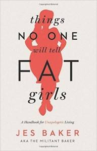 Things No One Will Tell Fat Girls Jes Baker