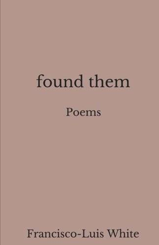cover-of-found-them-by-francisco-luis-white-1