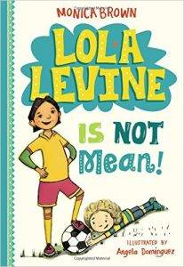 lola-levine-is-not-mean-by-monica-brown-illustrated-by-angela-dominguez
