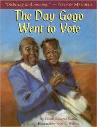 The Day Gogo Went to Vote by Elinor Batezat Sisulu