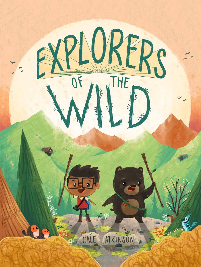 explorers of the wild by cale atkinson book cover with a boy and a bear in a forest
