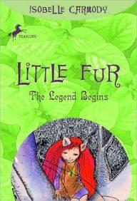 lThe Legend Begins by Isobelle Carmody