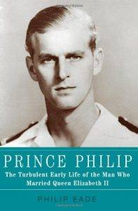 prince-philip-the-turbulent-early-life-of-the-man-who-married-queen-elizabeth-ii-by-philip-eade